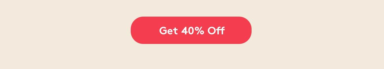 Get 40% Off