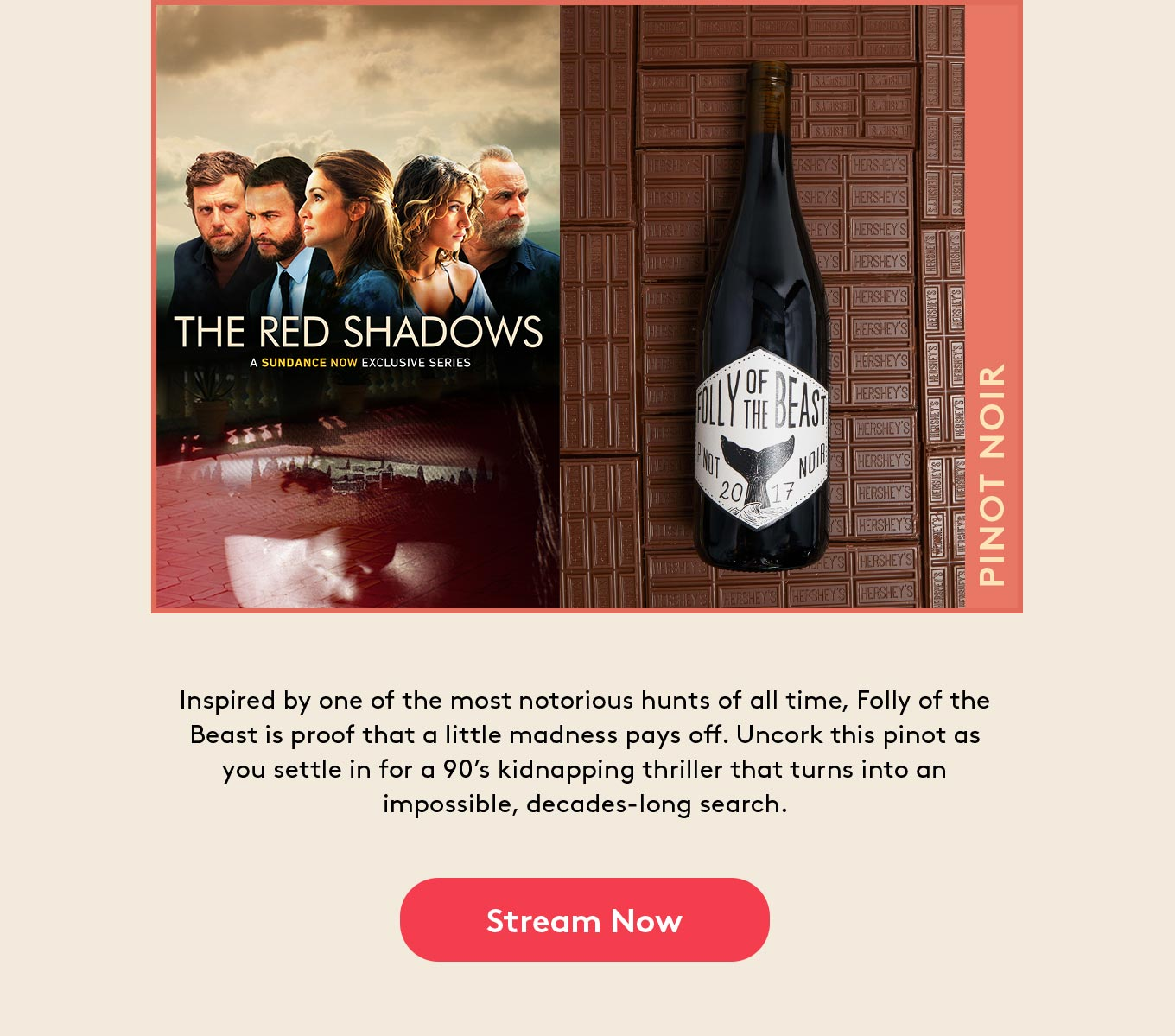 Inspired by one of the most notorious hunts of all time, Folly of the Beast is proof that a little madness pays off. Uncork this pinot as you settle in for a 90's kidnapping thriller that turns into an impossible, decades-long search.