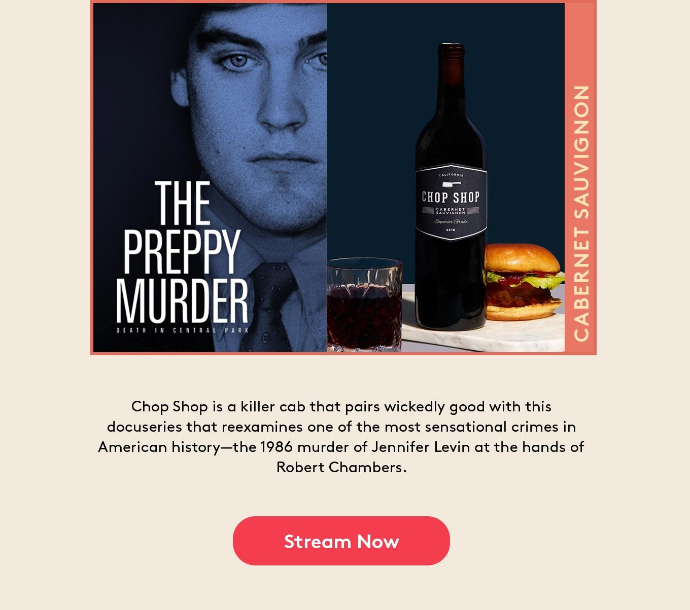 Chop Shop is a killer cab that pairs wickedly good with this docuseries that reexamines one of the most sensational crimes in American history—the 1986 murder of Jennifer Levin at the hands of Robert Chambers.